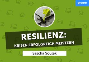 Resilienz: Krisen erfolgreich meistern